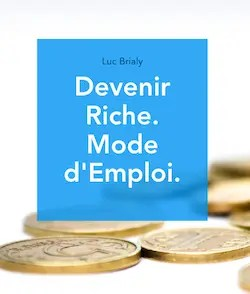 devenir riche mode d'emploi