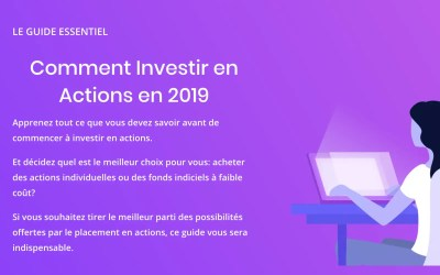 Comment investir en actions en 2019 (le guide essentiel)