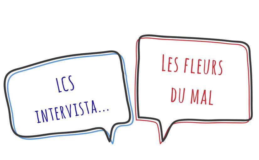 LCS intervista i blogger: Les fleurs du mal