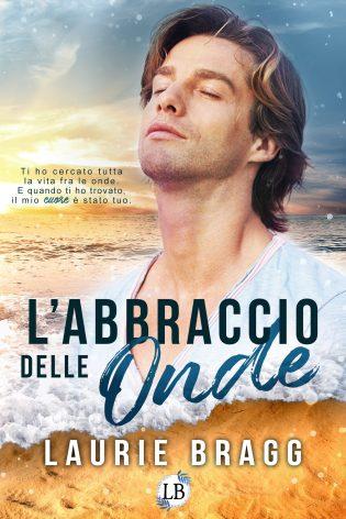 L'abbraccio delle onde, di Laurie Bragg, romance m/m