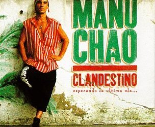 Clandestino – Manu Chao