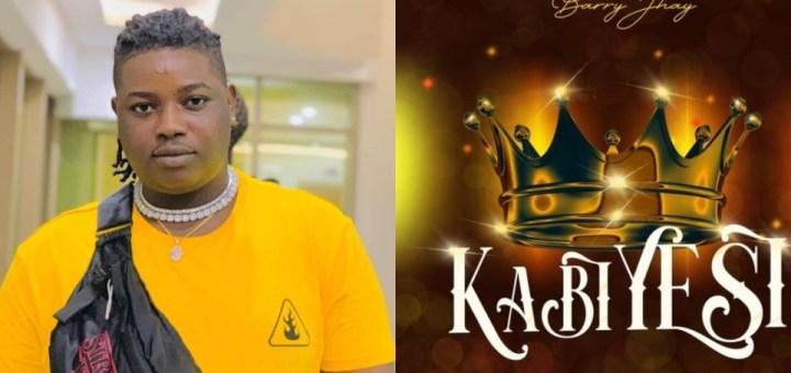 Music: Barry Jhay - Kabiyesi