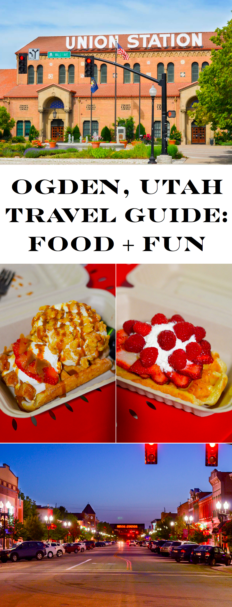 Ogden Travel Guide. What to Do. Where to Stay. Where to Eat!
