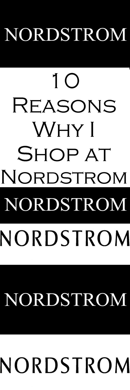 10 Reasons Why I shop at Nordstrom #fashionblog #fashionblogger #nordstrom #shopping #outfitshare #outfitinspiration #ootd