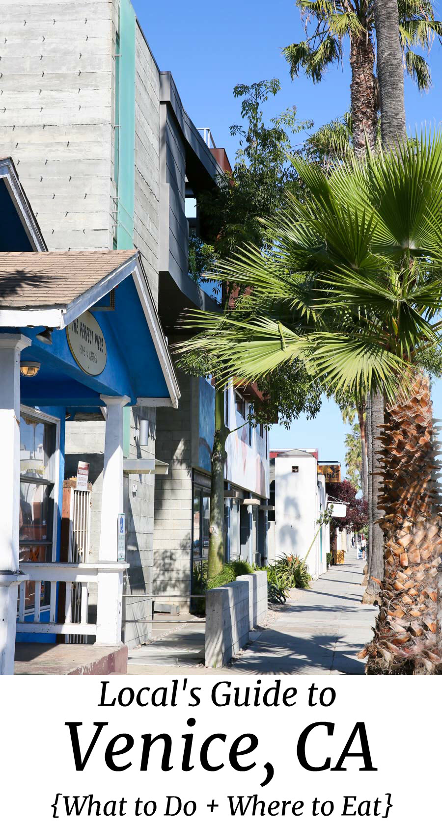 Local's Guide to Venice & Abbot Kinney. What to Do, Where to Eat in Venice. #losangeles #venice #travel #travelguide #lablogger #california #southerncalifornai #socal #lpworldtravel.
