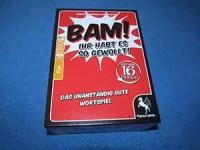 BAM!: Ihr habt es so gewollt!