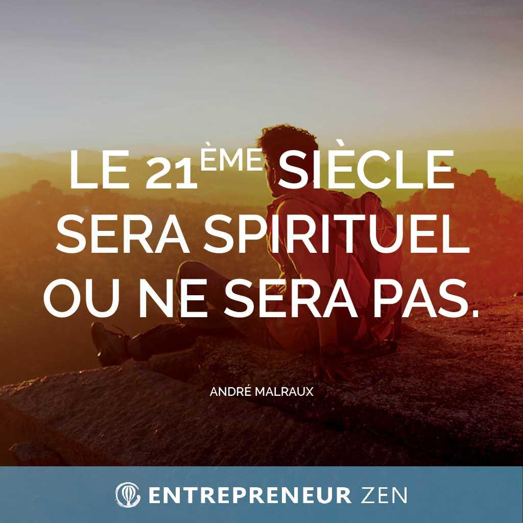 Le 21ème siècle sera spirituel ou ne sera pas - André Malreaux