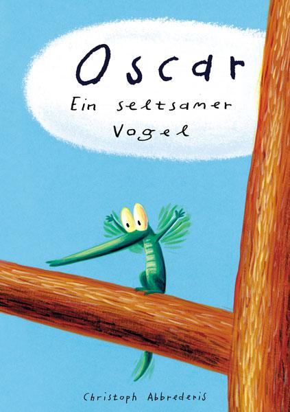 Cover: Oscar - Ein seltsamer Vogel