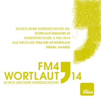 """Wortlaut 2014 - Der FM4-Kurzgeschichtenwettbewerb mit dem Thema """"haarig"""""""