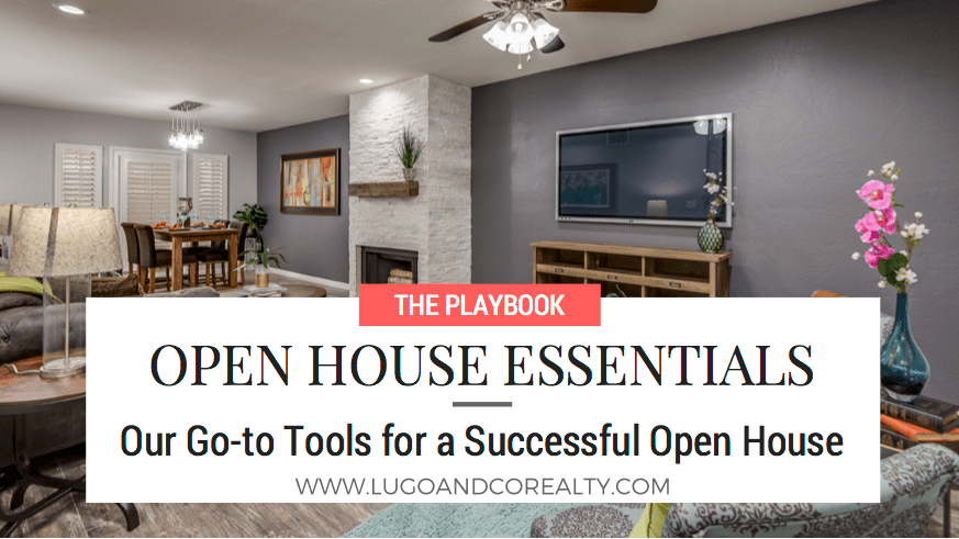 The Playbook: Open House Essentials | Lugo & Co. in Phoenix, AZ