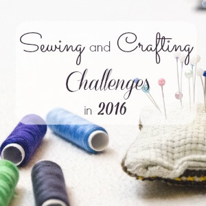 Sewing and Crafting Challenges in 2016