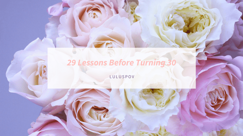 29 Lessons Before Turning 30