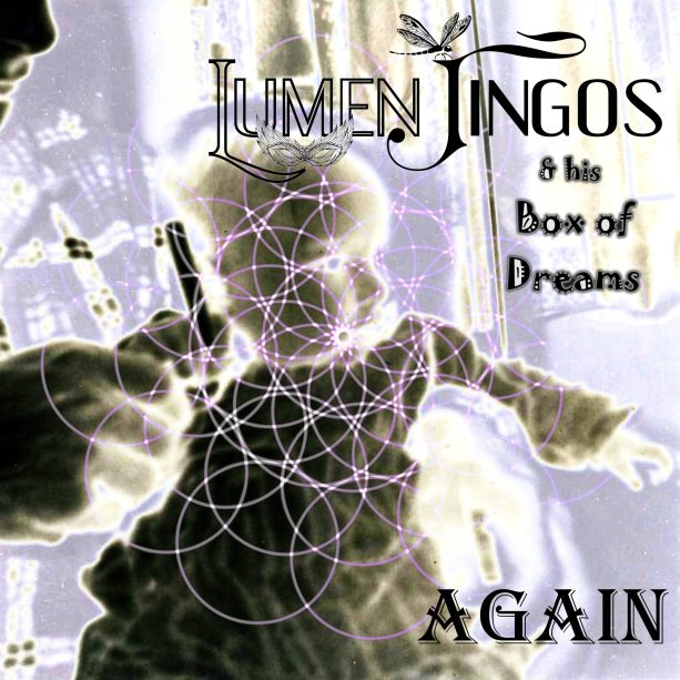 """Again"" by Lumen Jingos and his Box of Dreams"
