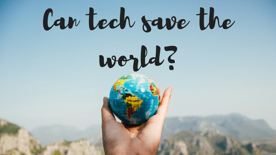 can tech save the world