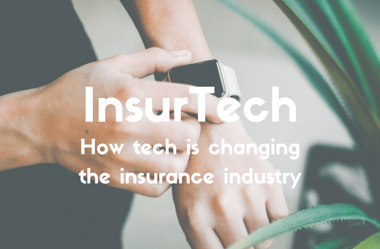InsurTech: how tech is changing insurance