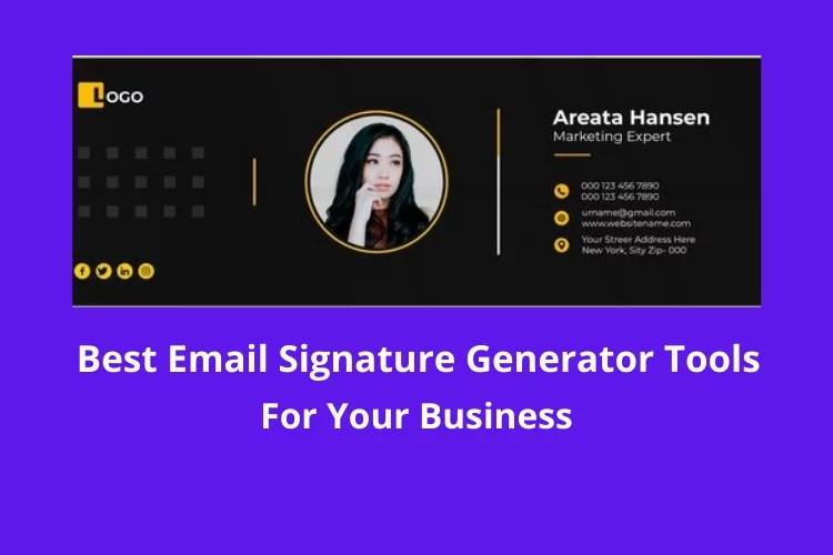 Email Signature Generator, best Email Signature Generator, Email Signature Generator tools, best Email Signature Generator tools, Email Signature creator