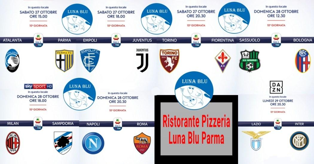 Calcio Serie A in diretta al Ristorante Pizzeria Luna Blu Parma il 27 28 e 29 ottobre