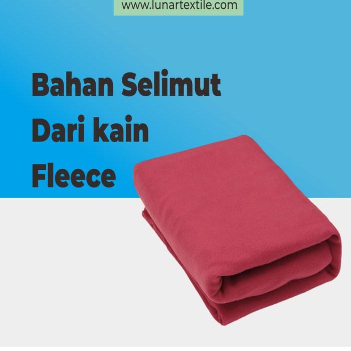 Kain Fleece Untuk Bahan Membuat Selimut