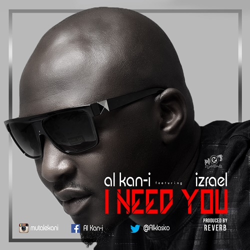 Al Kan-I - I Need You