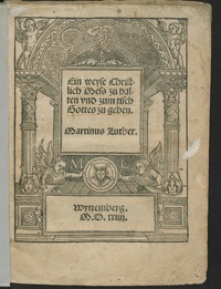 Title page of the first printing of Eyn weyse Christlich Mess zu halten