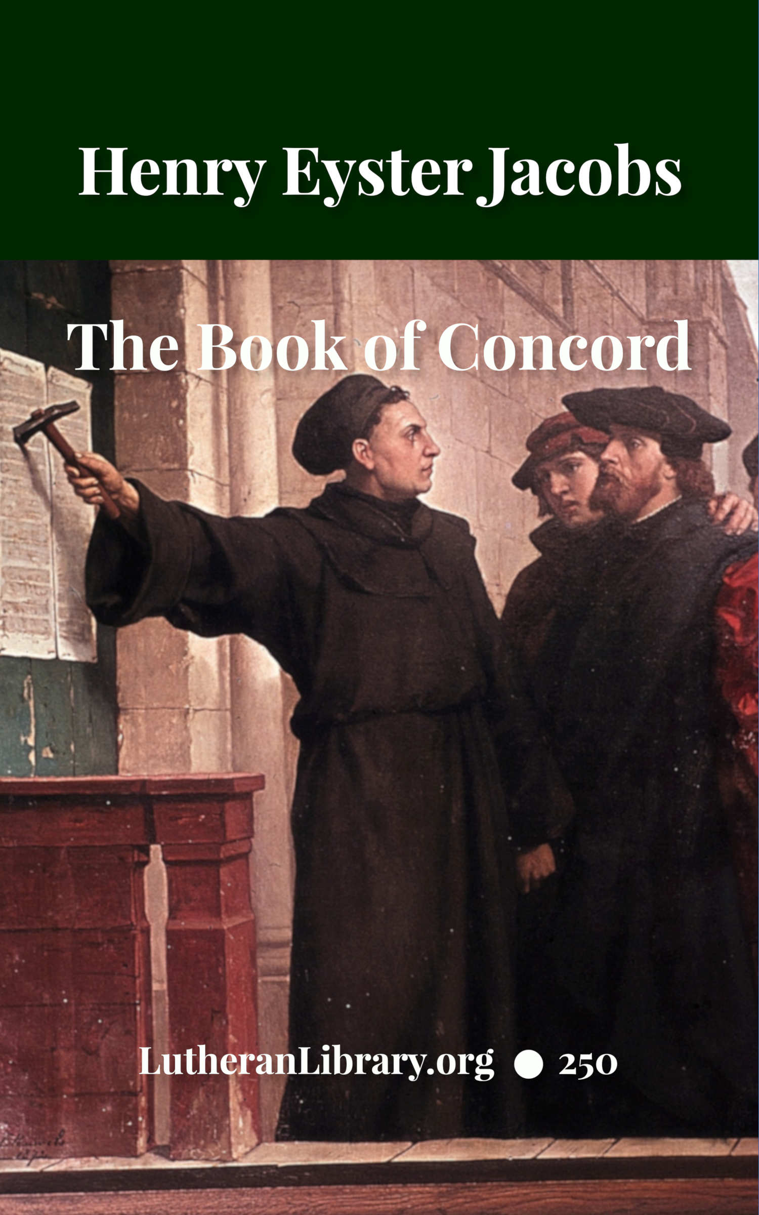 The Book Of Concord The Symbolical Books Of The