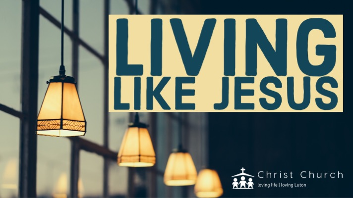 Living like Jesus with all we have