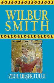 Zeul deșertului de Wilbur Smith