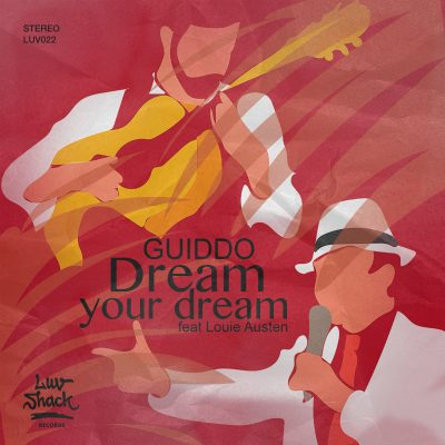 OUT NOW: GUIDDO – DREAM YOUR DREAM FEAT. LOUIE AUSTEN