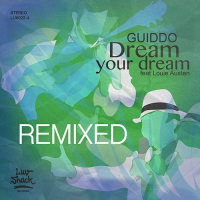 OUT NOW: DREAM YOUR DREAM FEAT. LOUIE AUSTEN (REMIXES)
