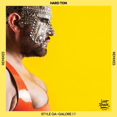 OUT NOW: Hard Ton | Style Ga-Galore EP (Remixes)
