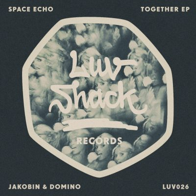 OUT NOW: SPACE ECHO / JAKOBIN & DOMINO | TOGETHER EP