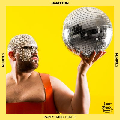 Hard Ton | Party Hard Ton EP (Remixes)