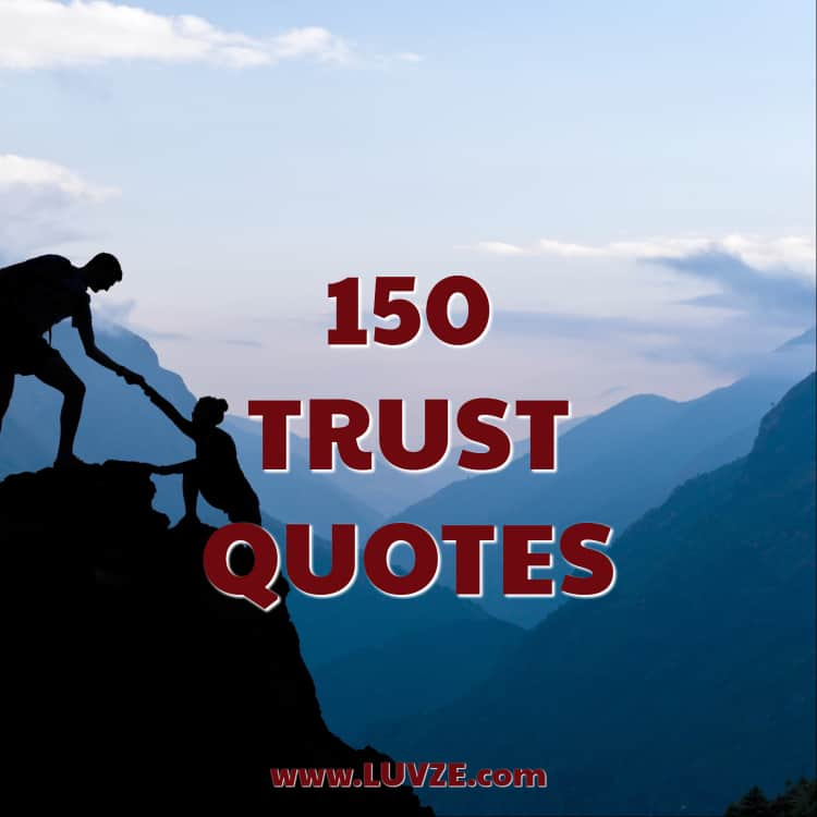 150 Trust Quotes and Trust Issues Sayings   Messages trust quotes
