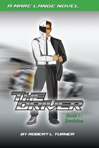 Robert L Turner Drives Ultimate Novel for the Car and Racing Enthusiast. 2