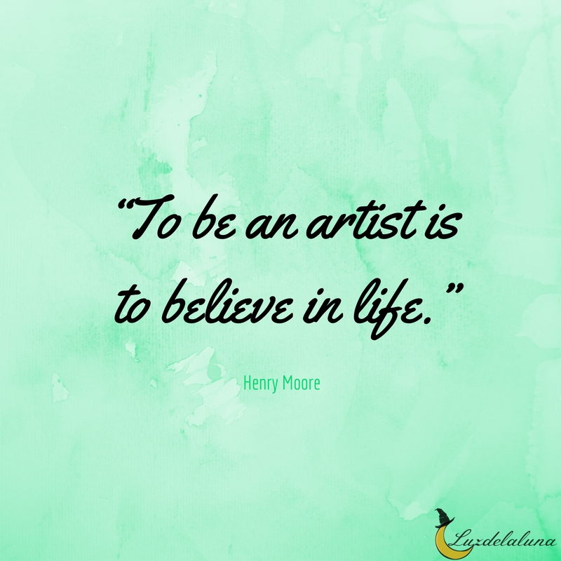 Art Quotes About Life Entrancing 15 Motivational Artist Quotes That Will Wake The Artist In You