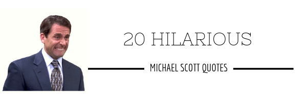 20 Hilarious Michael Scott Quotes