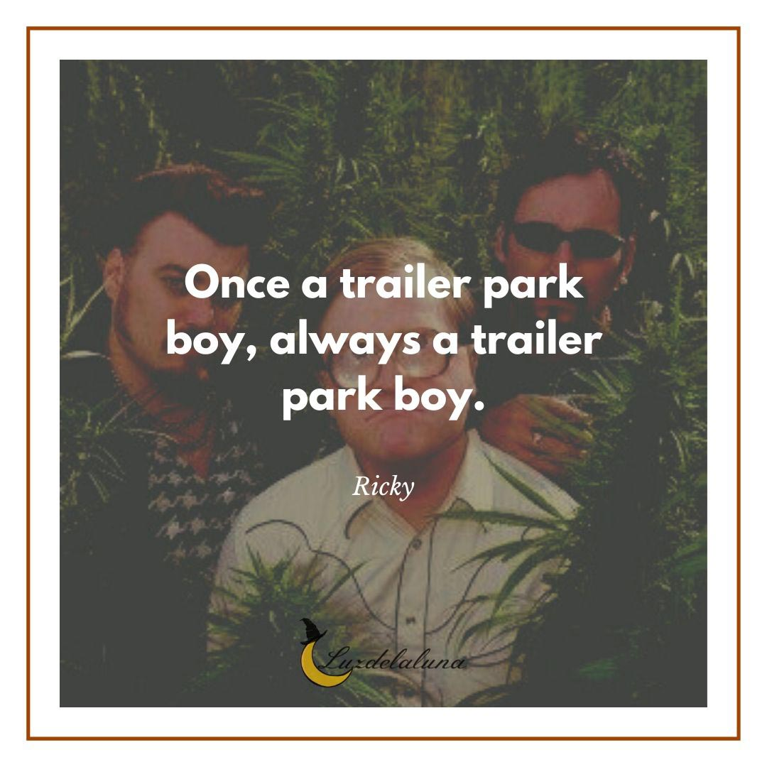 always a trailer park boy