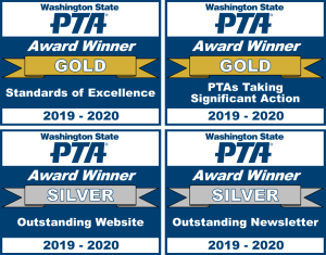 WSPTA 2019-2020 Awards Standards of Excellence, Council: Gold PTAs Taking Significant Action: Gold Outstanding Newsletter: Silver Outstanding Website: Silver