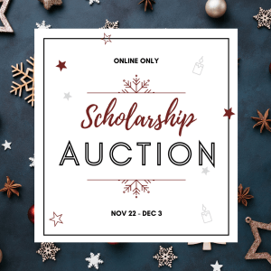 online only scholarship auction nov 22 - dec 3