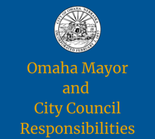 Omaha Mayor and City Council Responsibilities