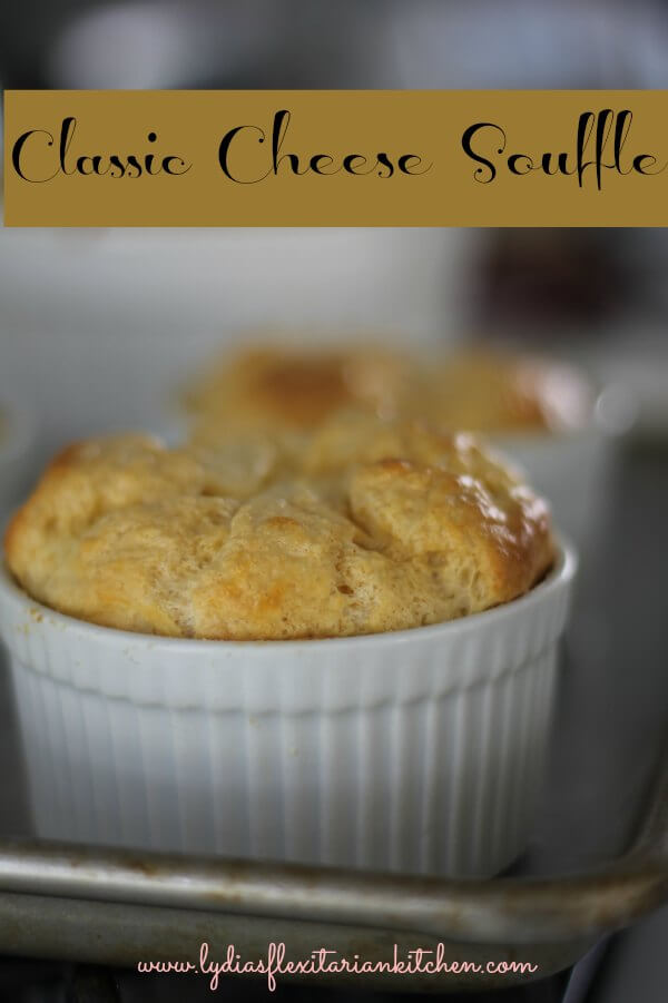 Classic Cheese Souffle ~ Lydia's Flexitarian Kitchen