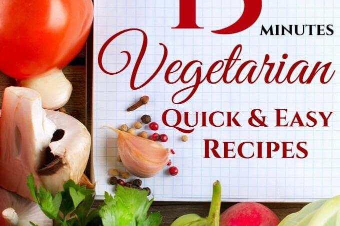 Under 15 Minutes: Quick and Easy Vegetarian Meals Cookbook #Review