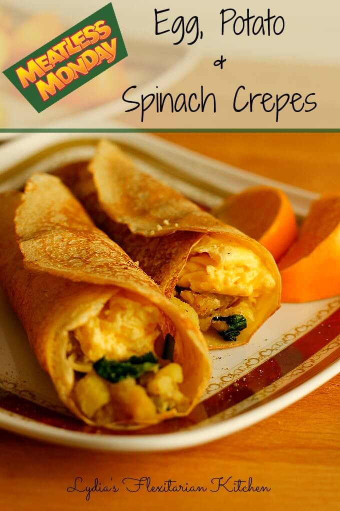 Egg, Potato and Spinach Crepes ~ Lydia's Flexitarian Kitchen