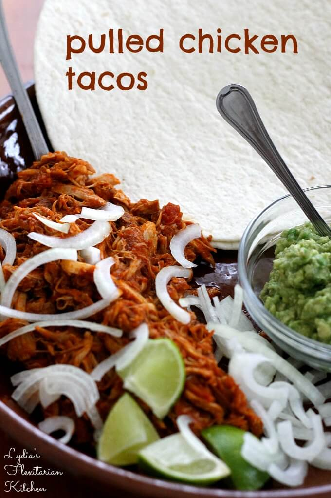 Pulled Chicken Tacos~ Lydia's Flexitarian Kitchen