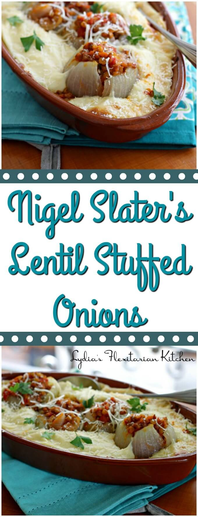 Nigel Slater's Lentil Stuffed Onions ~ I Heart Cooking Clubs Featured Chef for July 2016 ~ Lydia's Flexitarian Kitchen