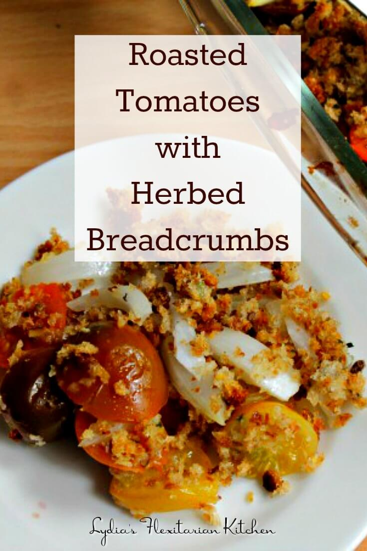 Roasted Tomatoes and Onions with Herbed Breadcrumbs ~ Lydia's Flexitarian Kitchen