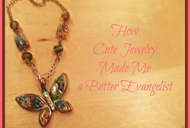How Cute Jewelry Made Me a Better Evangelist