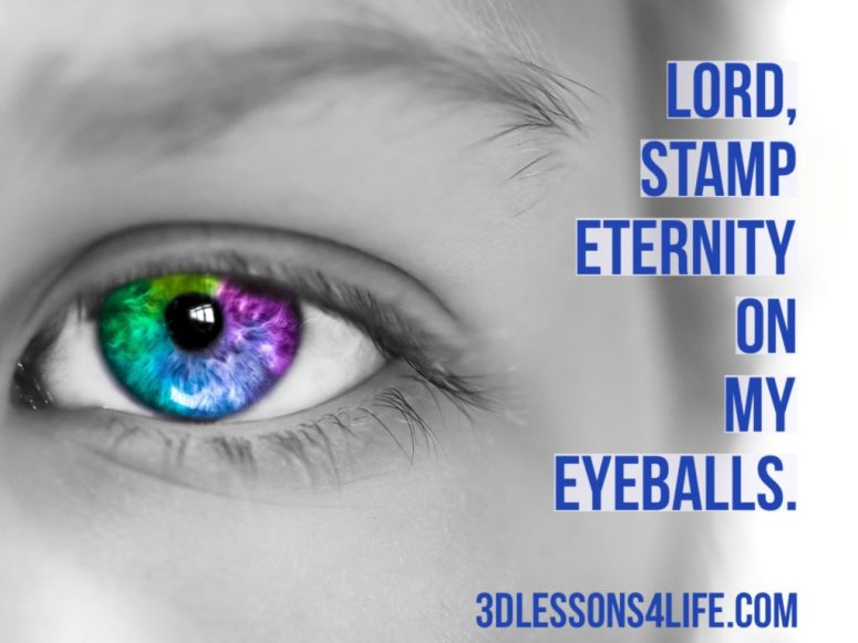 Keep Eternity in View   3dlessons4life.com