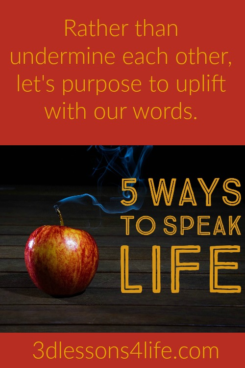 5 Ways to Speak Life | 3dlessons4life.com