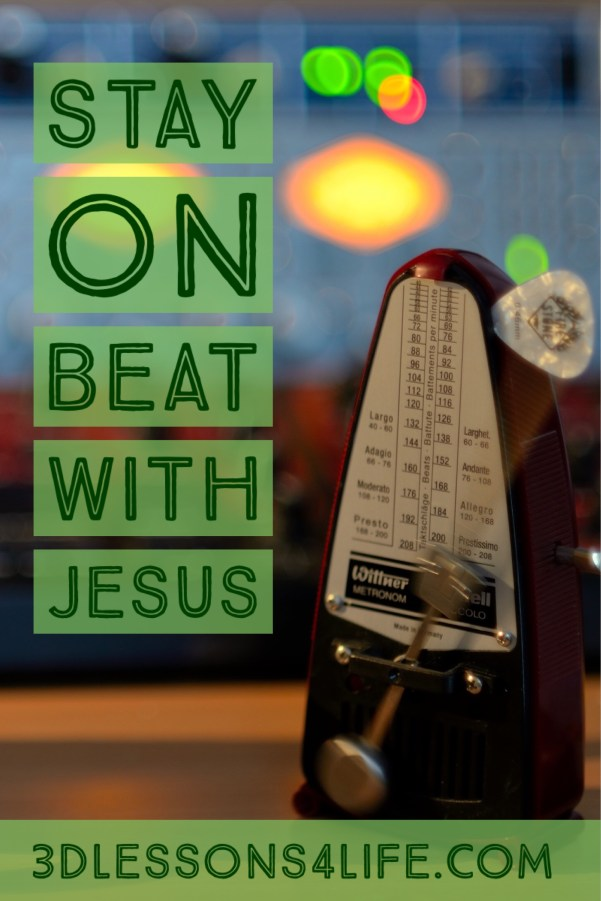 Stay on Beat with Jesus | 3dlessons4llife.com